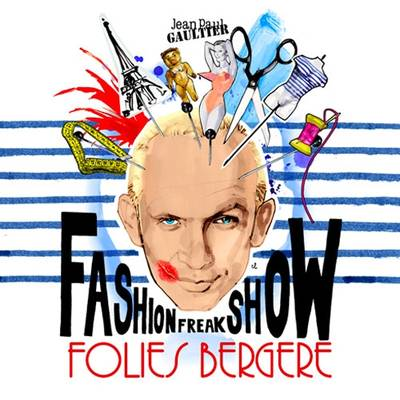 JEAN PAUL GAULTIER - Fashion Freak Show @ Folies Bergère